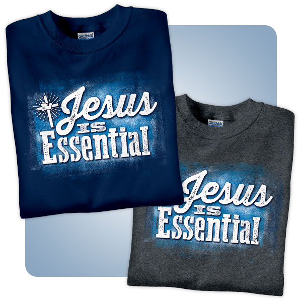 Jesus is Essential T-Shirts
